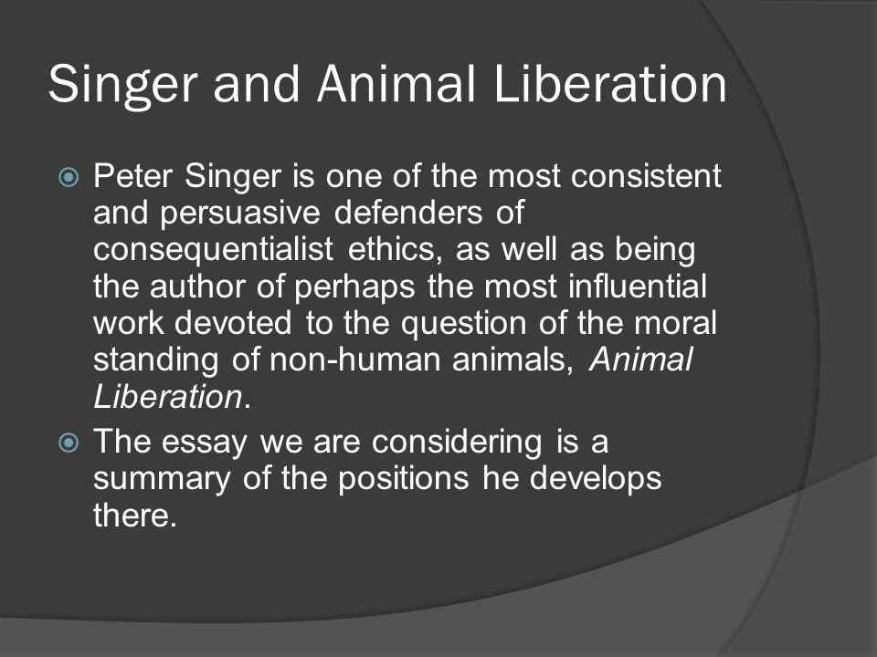 the moral status of the non human world singer and cohen ppt  5 singer and animal liberation  peter