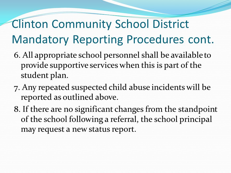 Clinton Community School District Mandatory Reporting Procedures cont.