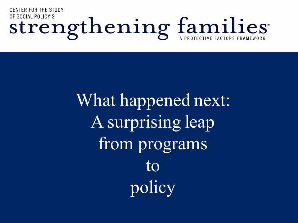 What happened next: A surprising leap from programs to policy