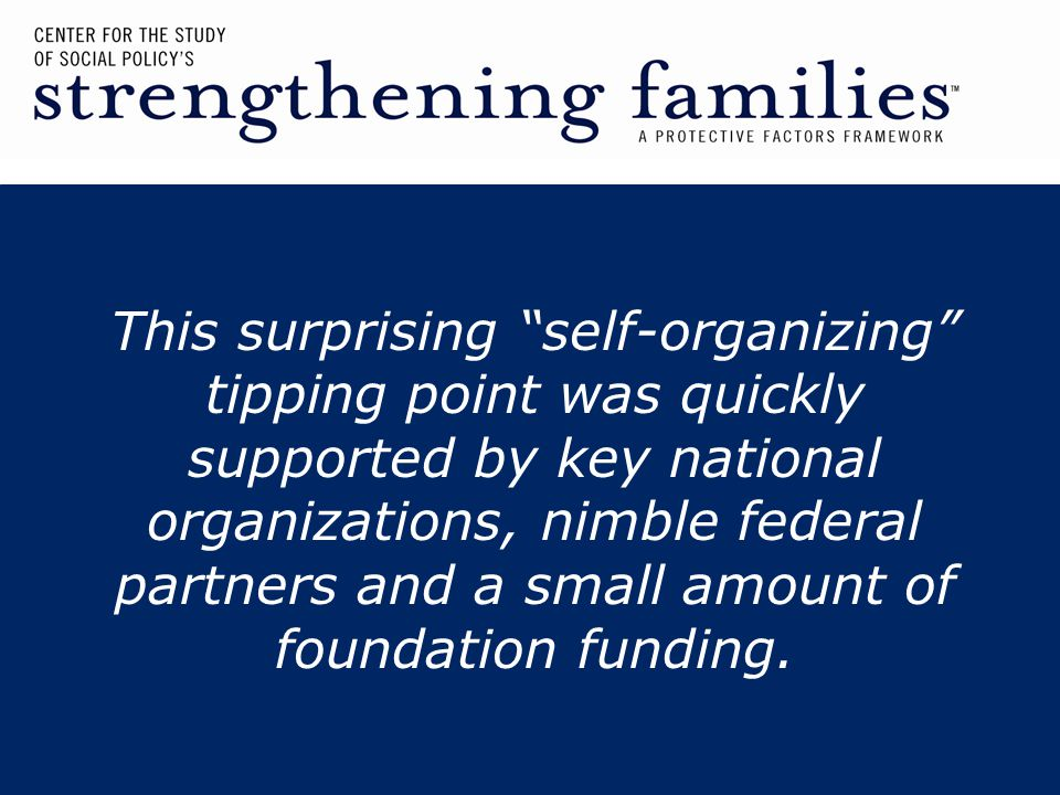 This surprising self-organizing tipping point was quickly supported by key national organizations, nimble federal partners and a small amount of foundation funding.