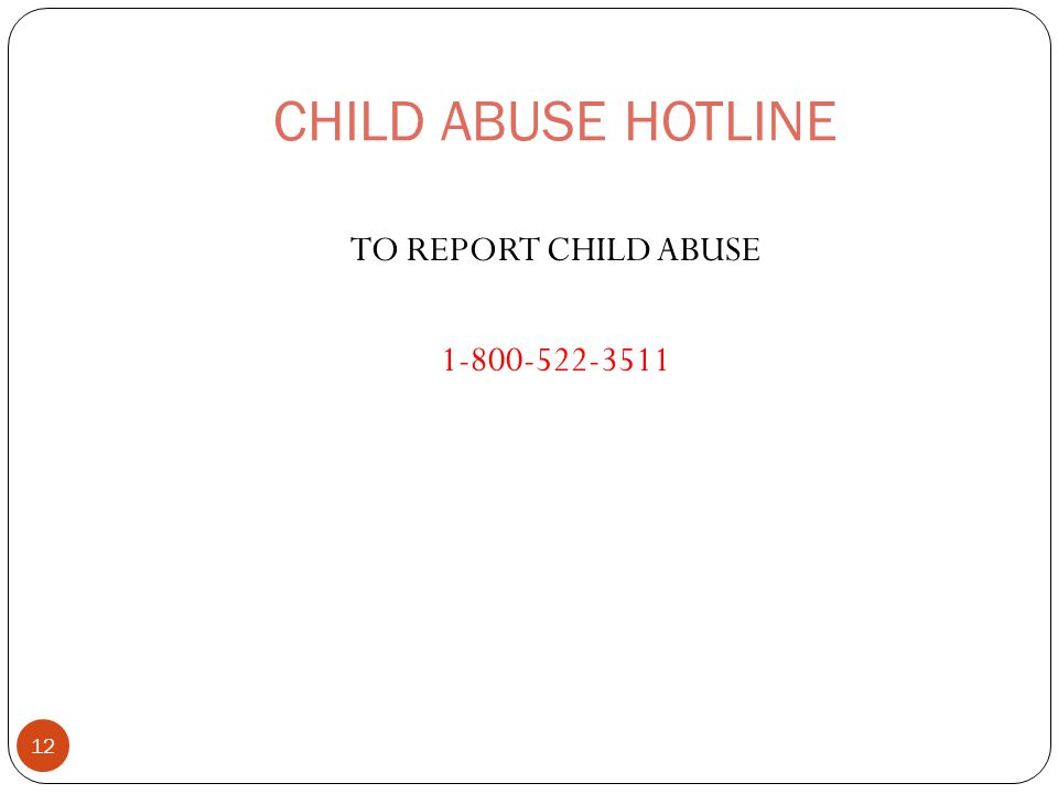 CHILD ABUSE HOTLINE TO REPORT CHILD ABUSE