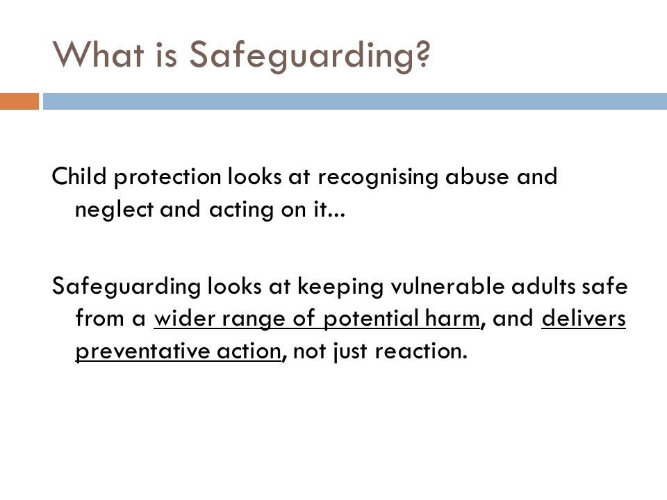 What is Safeguarding. Child protection looks at recognising abuse and neglect and acting on it...