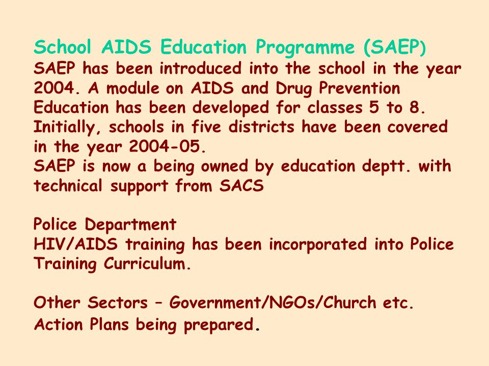 School AIDS Education Programme (SAEP ) SAEP has been introduced into the school in the year 2004.