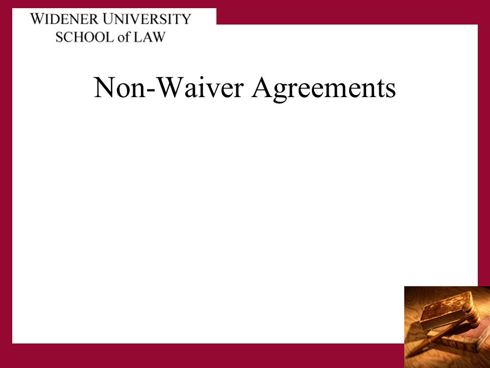 Non-Waiver Agreements
