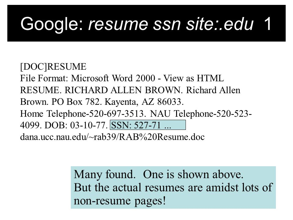 Google: resume ssn site:.edu 1 [DOC]RESUME File Format: Microsoft Word 2000 - View as HTML RESUME.