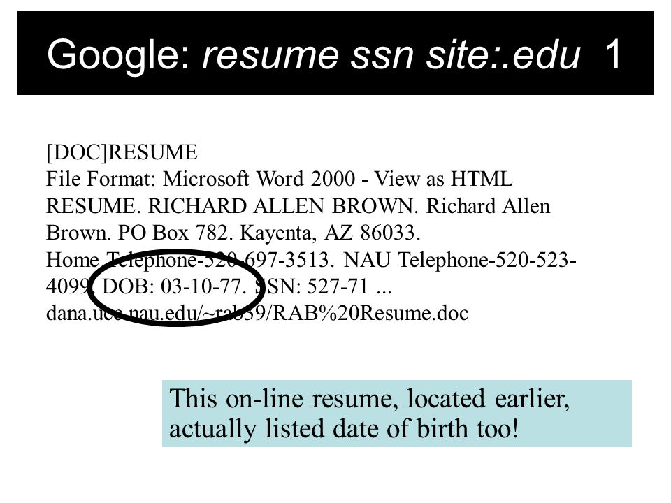 Google: resume ssn site:.edu 1 [DOC]RESUME File Format: Microsoft Word View as HTML RESUME.