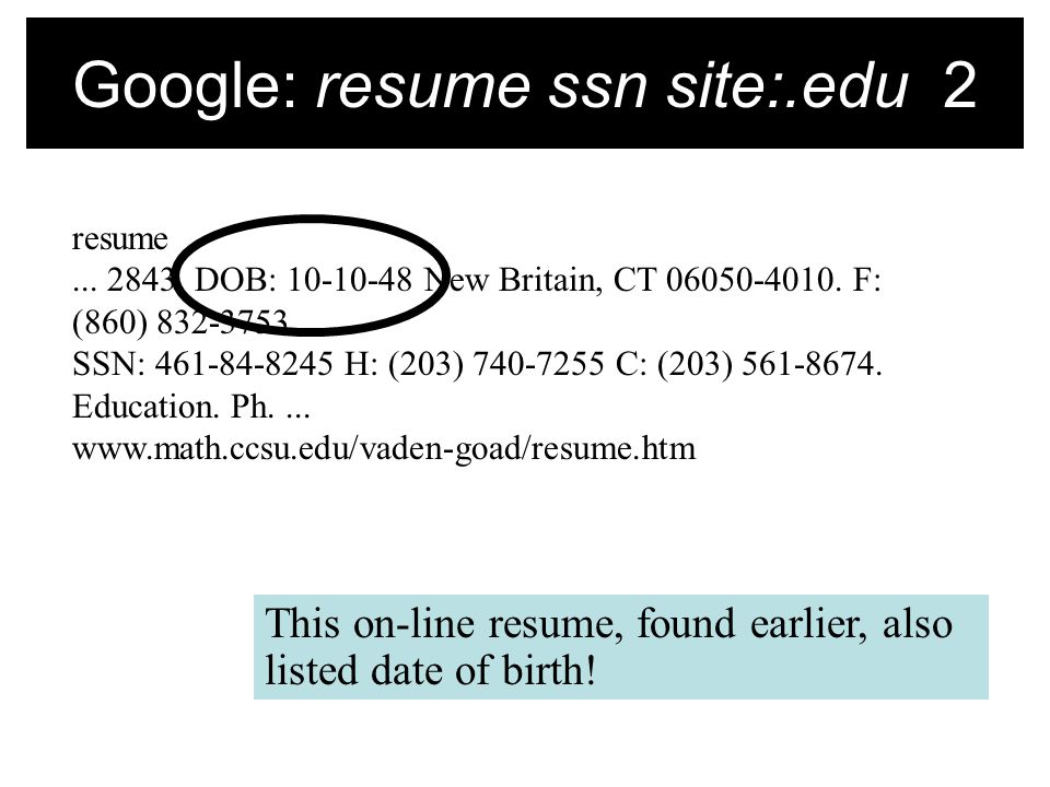 Google: resume ssn site:.edu 2 resume DOB: New Britain, CT