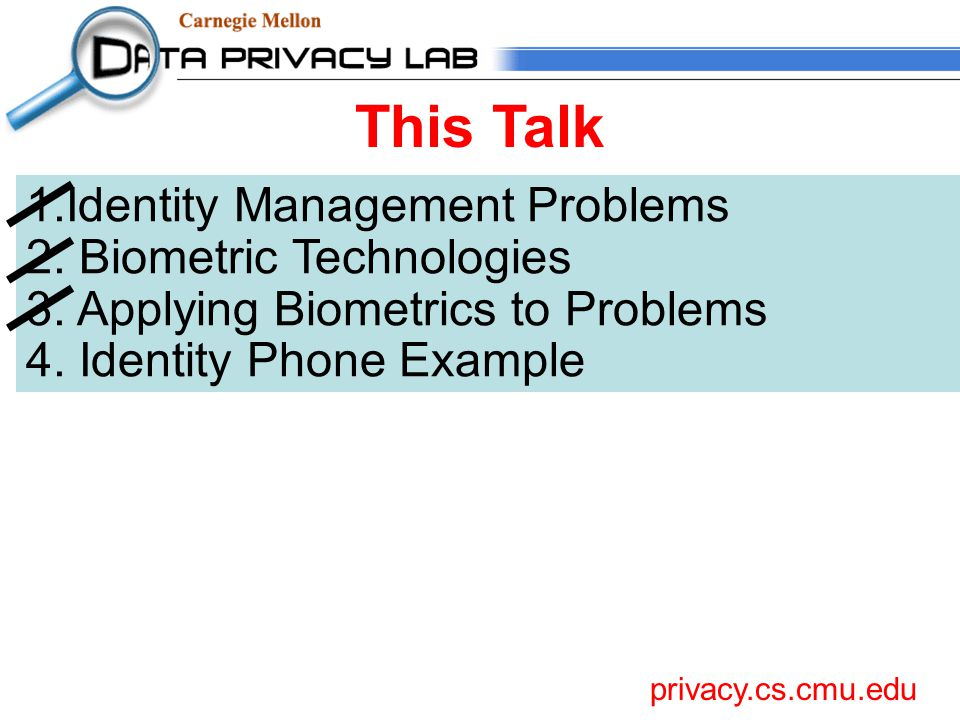 1.Identity Management Problems 2. Biometric Technologies 3.