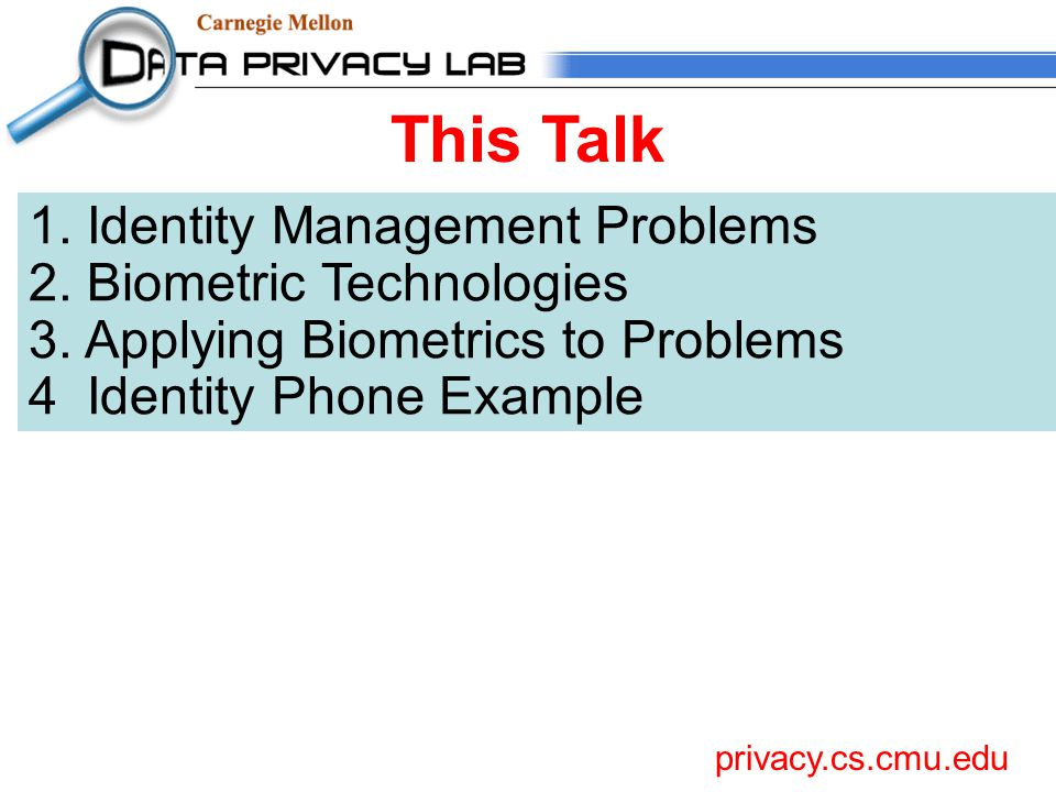 1. Identity Management Problems 2. Biometric Technologies 3.