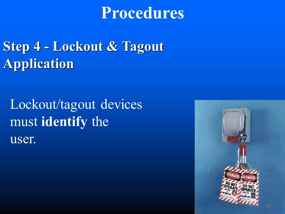Lockout/tagout devices must identify the user.