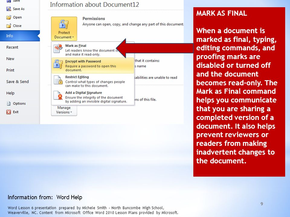 9 MARK AS FINAL When a document is marked as final, typing, editing commands, and proofing marks are disabled or turned off and the document becomes read-only.
