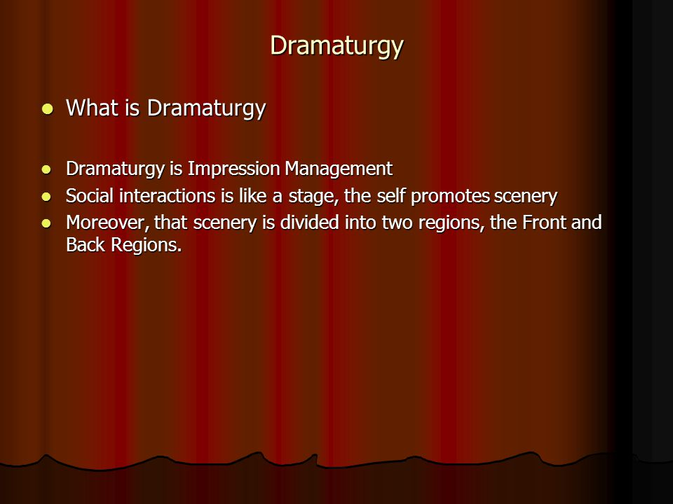 dramaturgy essays Dramaturgy essay submitted by: below is an essay on dramaturgy from anti essays, your source for research papers, essays, and term paper examples.
