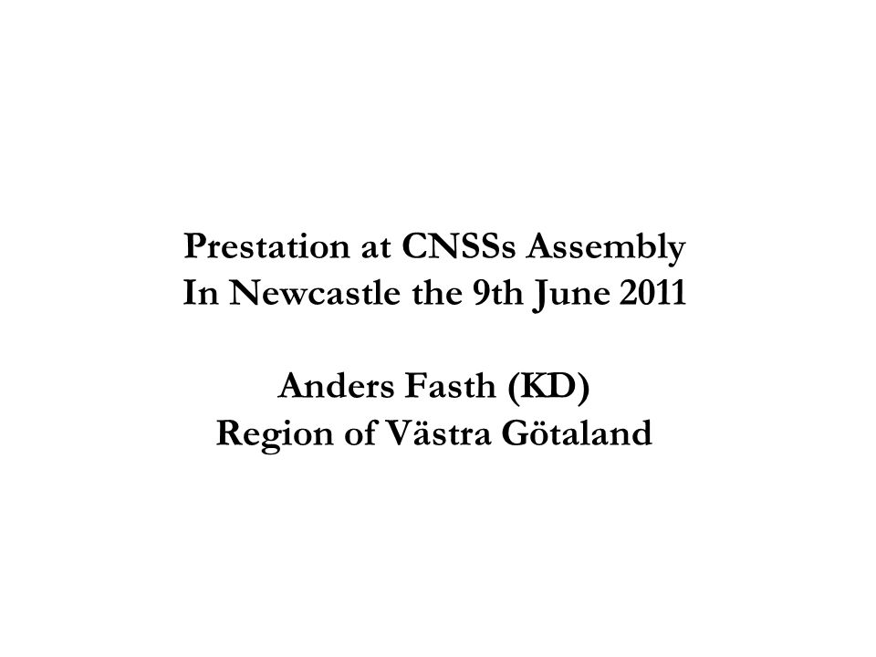 Prestation at CNSSs Assembly In Newcastle the 9th June 2011 Anders Fasth (KD) Region of Västra Götaland