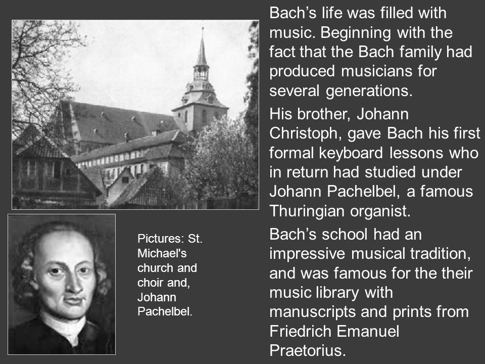 Bach's life was filled with music.