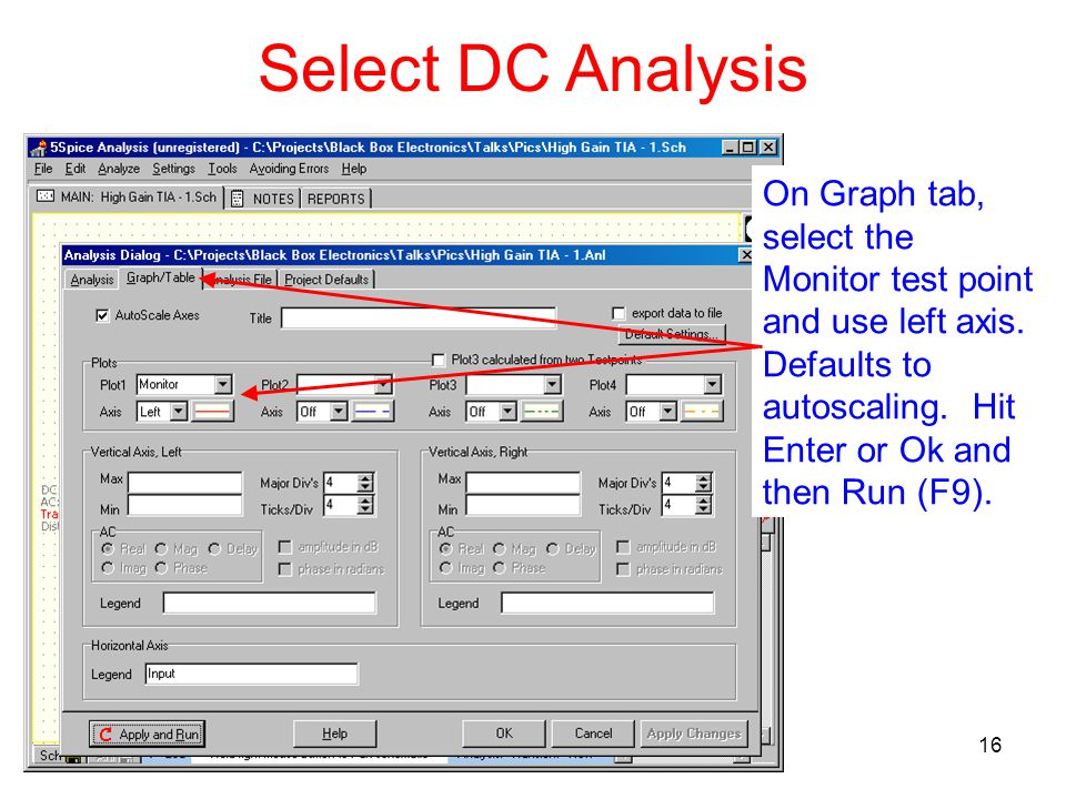16 Select DC Analysis On Graph tab, select the Monitor test point and use left axis.
