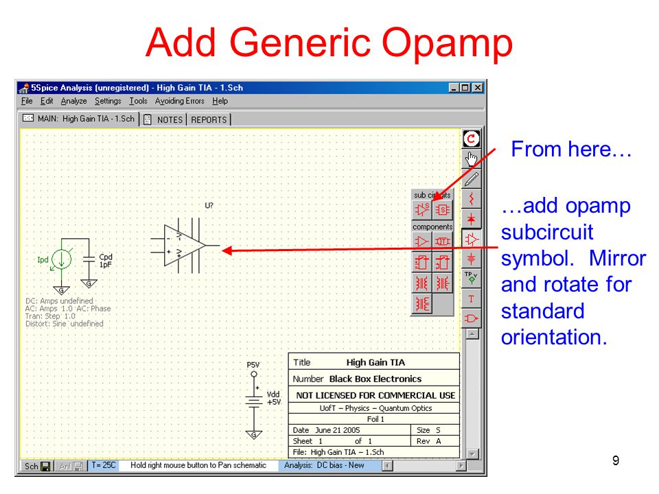 9 Add Generic Opamp From here… …add opamp subcircuit symbol.