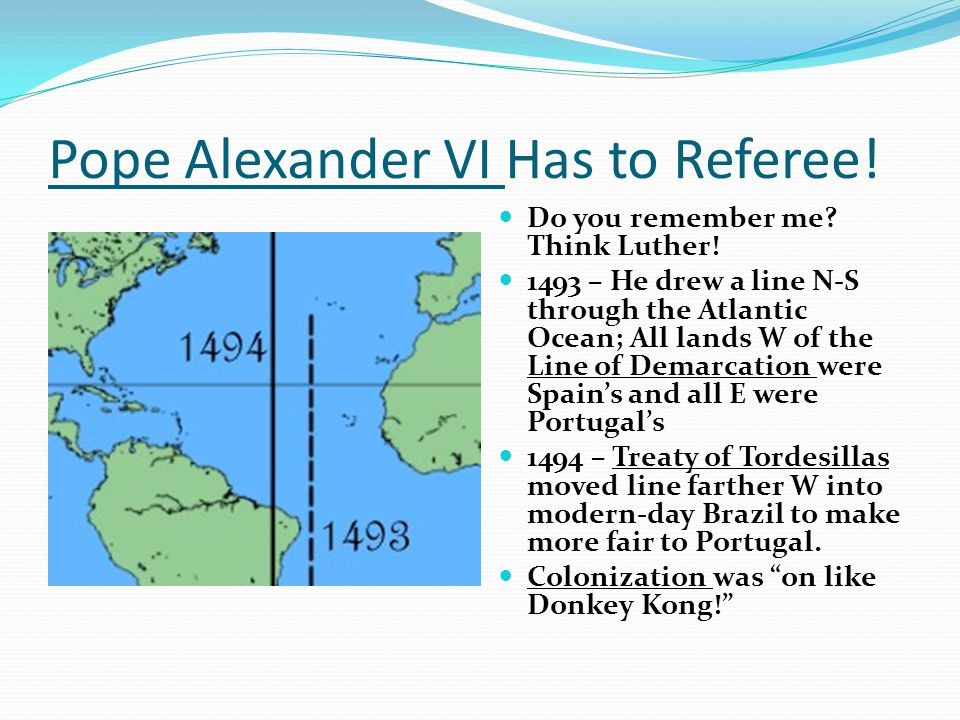 Pope Alexander VI Has to Referee. Do you remember me.
