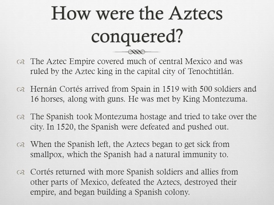 How were the Aztecs conquered.