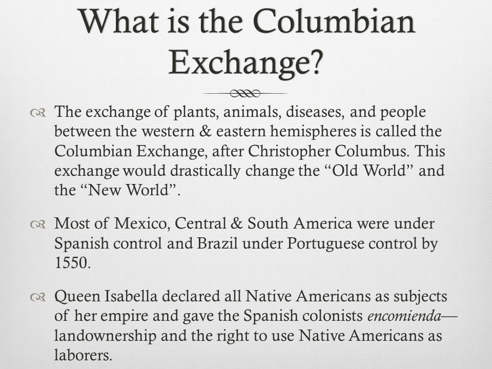 What is the Columbian Exchange.