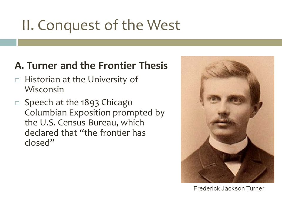 problems with the frontier thesis But he also held the frontier responsible for a number of negative traits and, thus, in failing to include these in their summary of the thesis, davidson and lytle distort it-and create problems for themselves later in their discussion of turner's perceptions of.