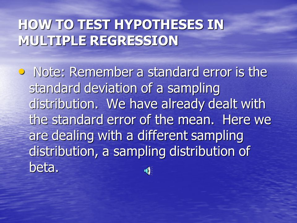 HOW TO TEST HYPOTHESES IN REGRESSION Hypotheses testing in regression is easily done.