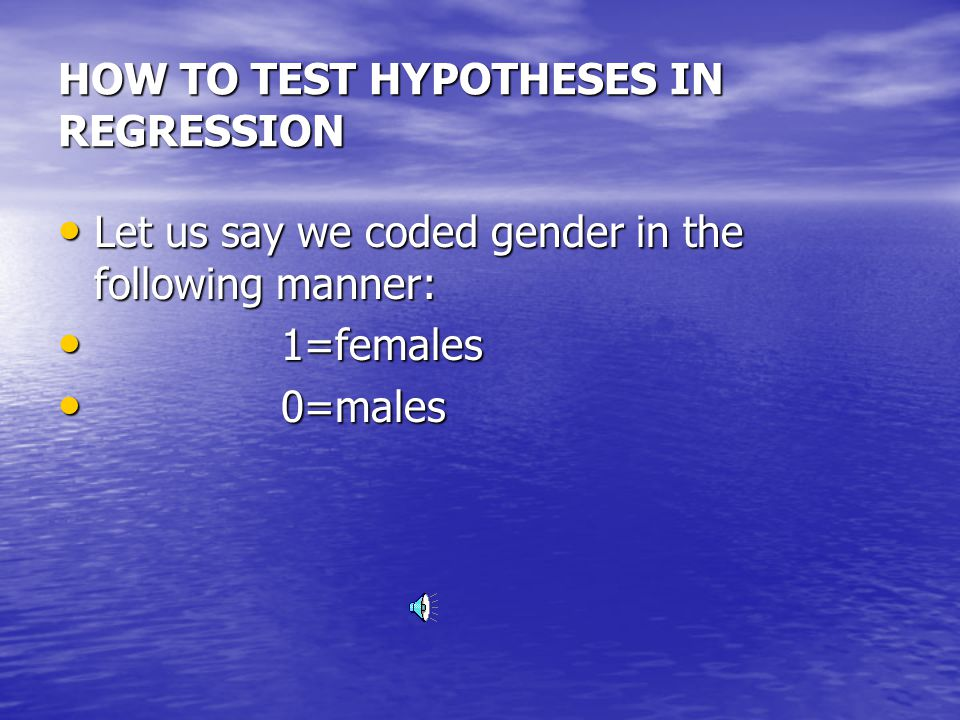 HOW TO TEST HYPOTHESES IN MULTIPLE REGRESSION For the dependent variable, we have no problem.