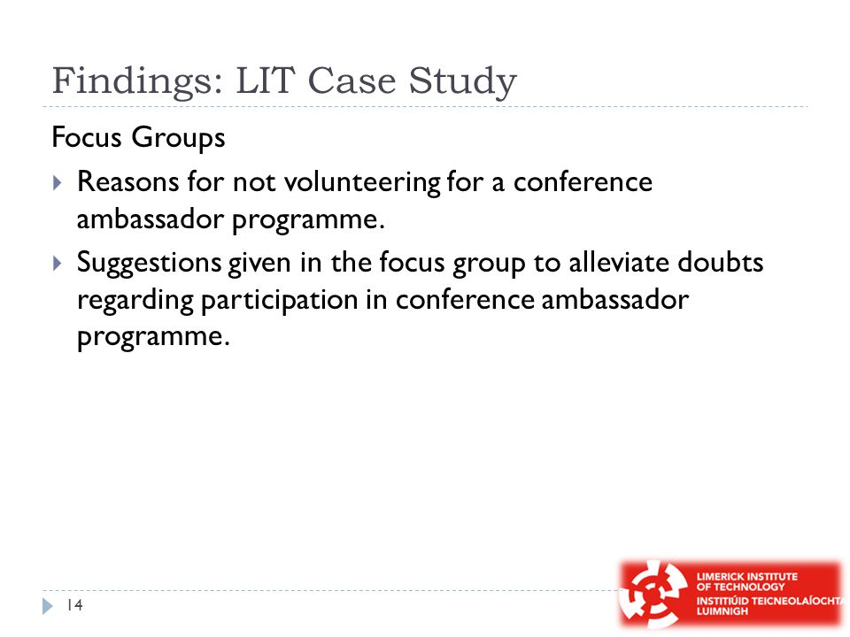 Findings: LIT Case Study Focus Groups  Reasons for not volunteering for a conference ambassador programme.