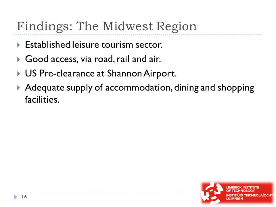 Findings: The Midwest Region  Established leisure tourism sector.