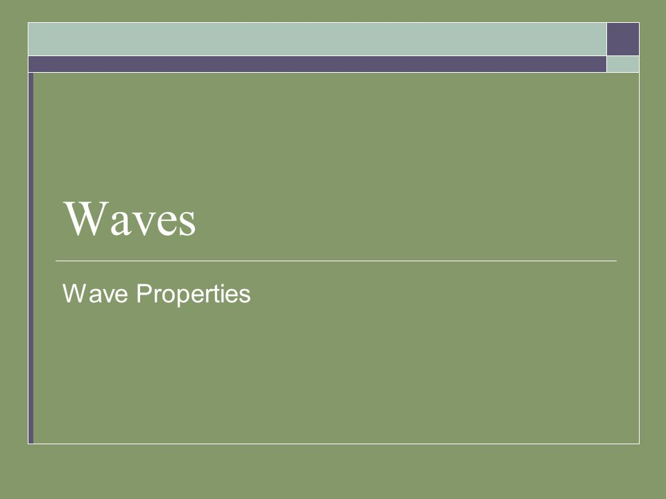 Waves Wave Properties