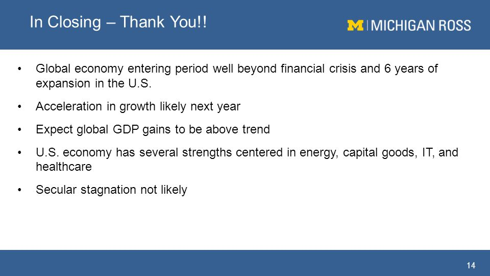 Global economy entering period well beyond financial crisis and 6 years of expansion in the U.S.