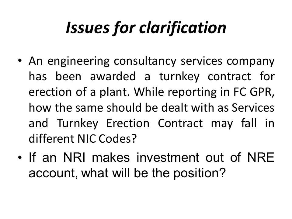 Issues for clarification An engineering consultancy services company has been awarded a turnkey contract for erection of a plant.