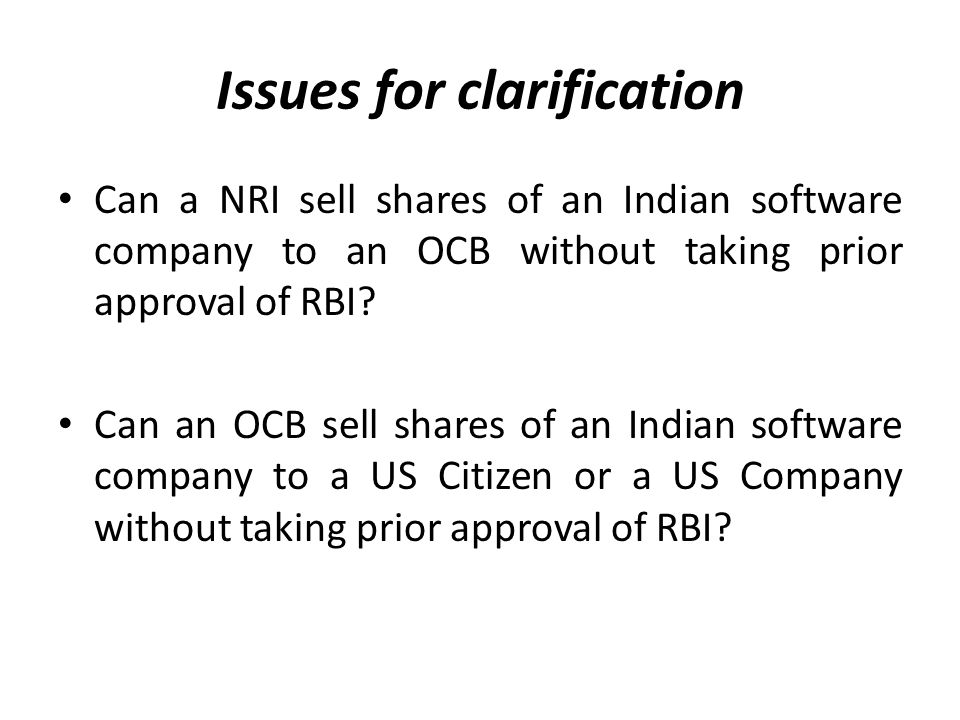 Issues for clarification Can a NRI sell shares of an Indian software company to an OCB without taking prior approval of RBI.