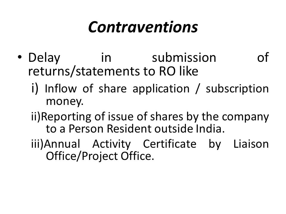 Contraventions Delay in submission of returns/statements to RO like i) Inflow of share application / subscription money.