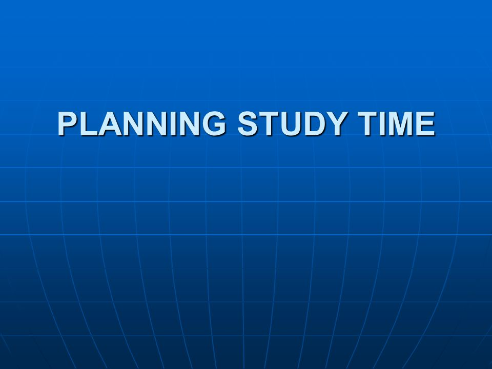 PLANNING STUDY TIME