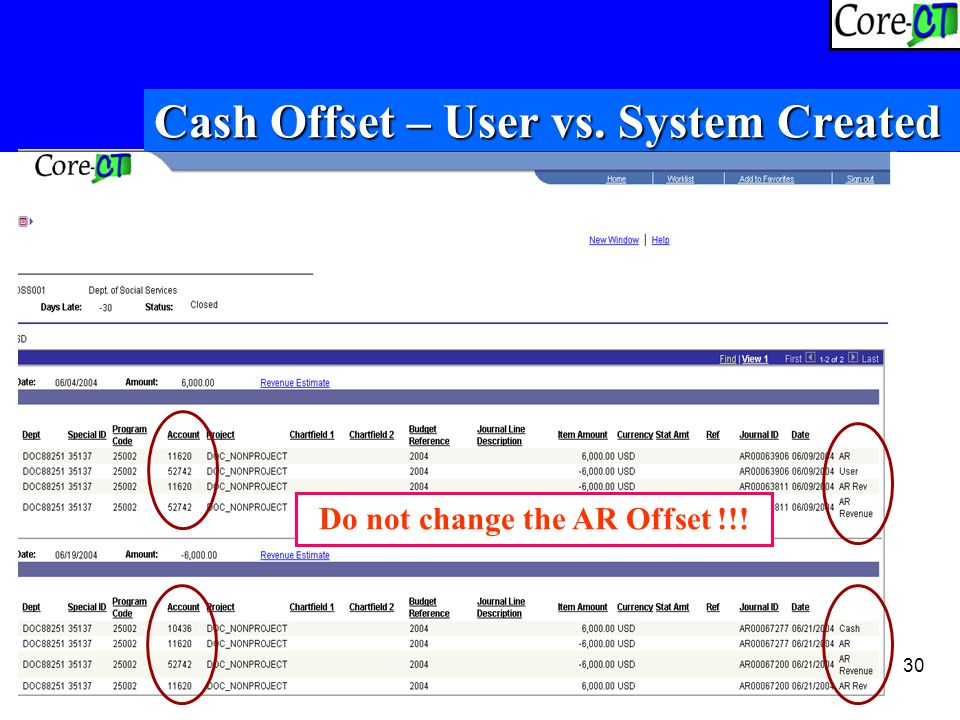 30 Cash Offset – User vs. System Created Do not change the AR Offset !!!