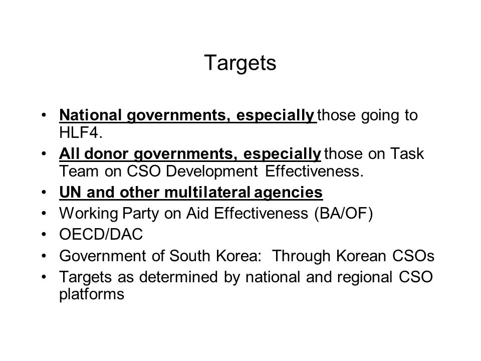 Targets National governments, especially those going to HLF4.