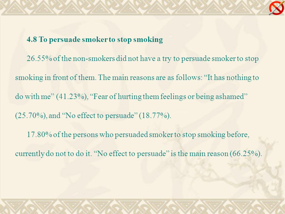 4.8 To persuade smoker to stop smoking 26.55% of the non-smokers did not have a try to persuade smoker to stop smoking in front of them.
