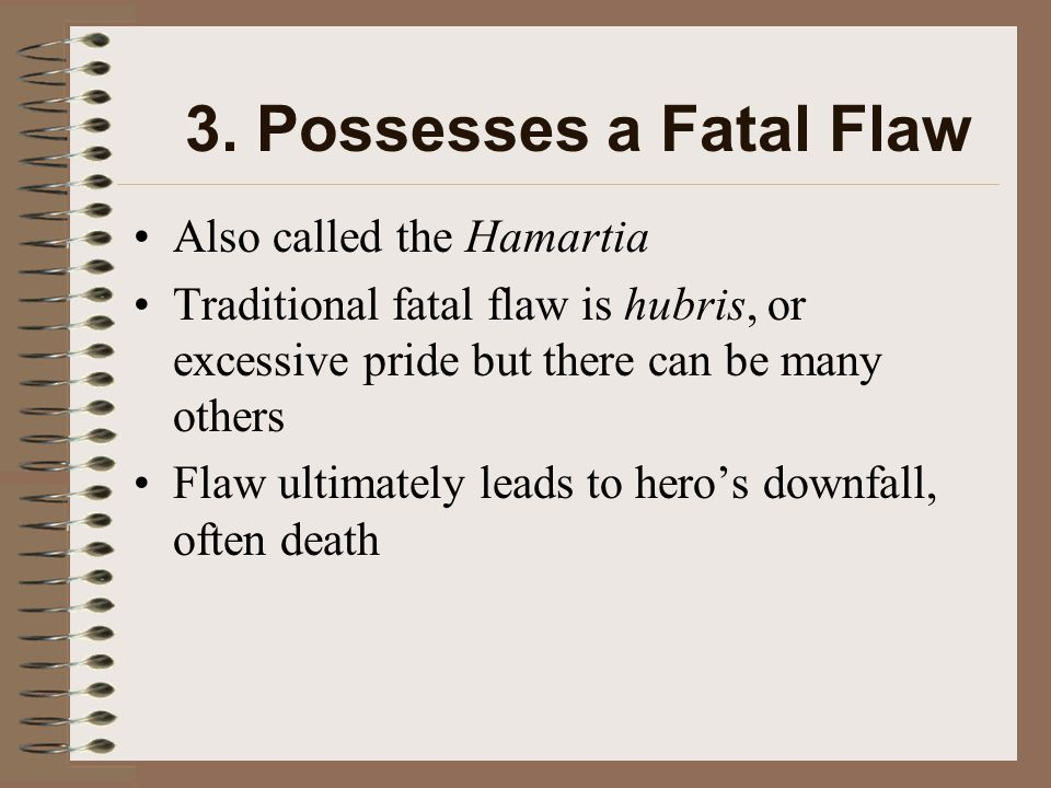 the fatal flaws in macbeth Macbeth essays - macbeth's tragic flaw my due to a flaw in character and ultimately arrives at a fatal end (nostbakken, 2) macbeth is an epitome of.