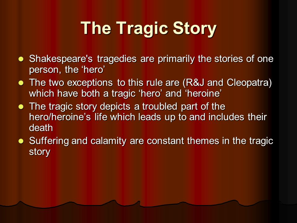 shakespeare tragedy In this book bradley approaches the major tragedies of shakespeare through an extended study of the characters, who were presented as personalities independent of their place in the plays though his approach has been questioned since the 1930s, the work is considered a classical masterpiece and is still widely readthe book studies in detail four tragedies of shakespeare.