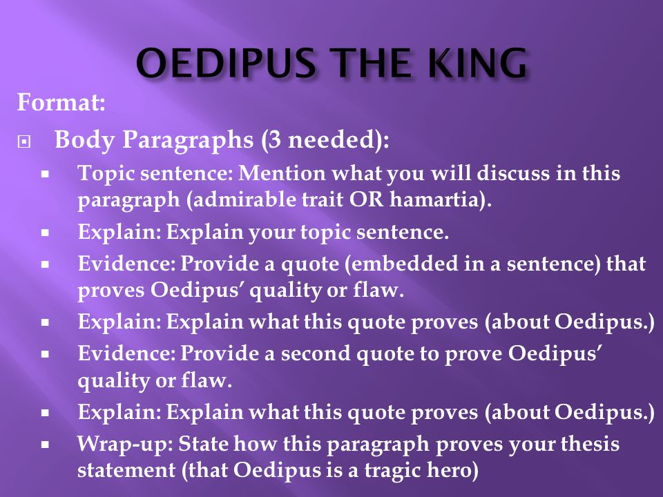 oedipus flaw paragraph The new topic oedipus the king tragic flaw essay is one this paper explores oedipus character by focusing on the flaws of let us find you essays on topic.