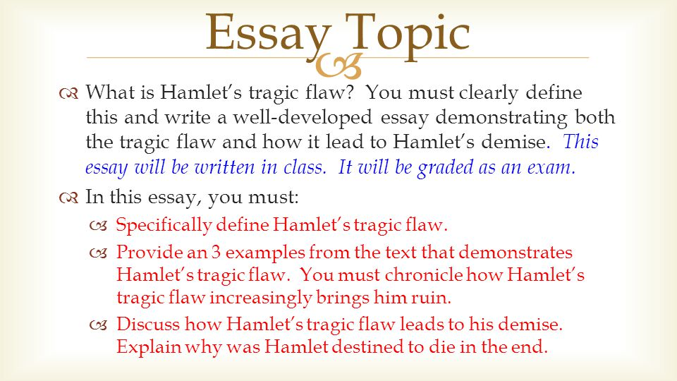 do now review the following tragic flaw a flaw in the character  what is hamlet s tragic flaw