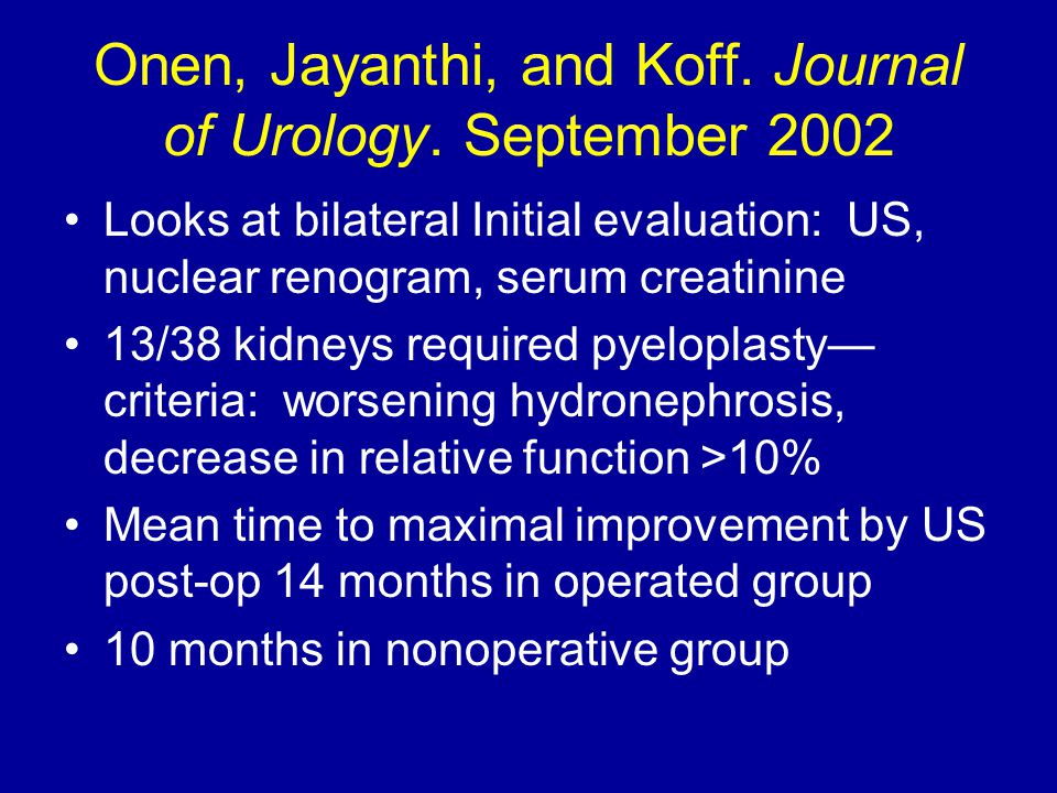 Onen, Jayanthi, and Koff. Journal of Urology.