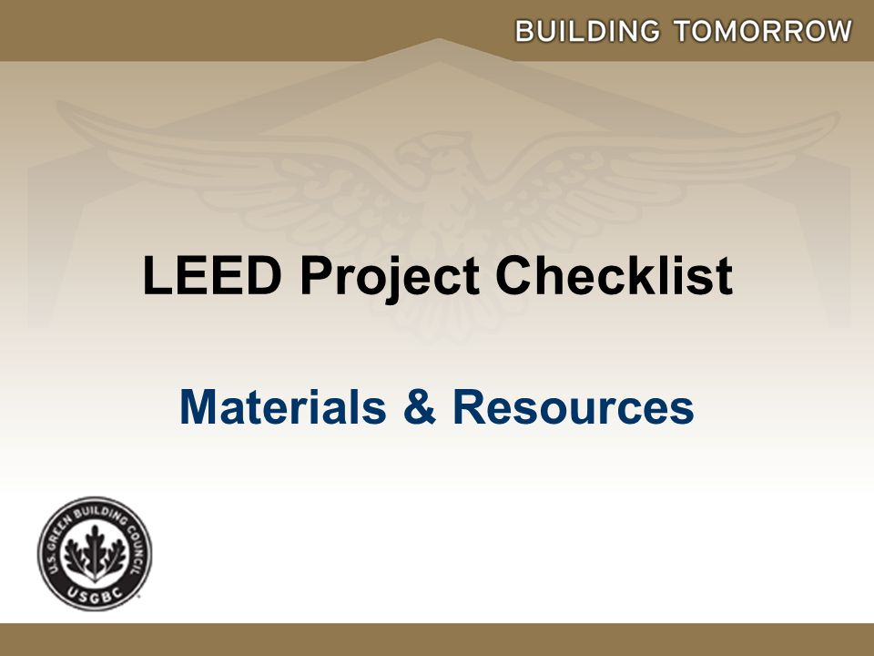 LEED Project Checklist Materials & Resources