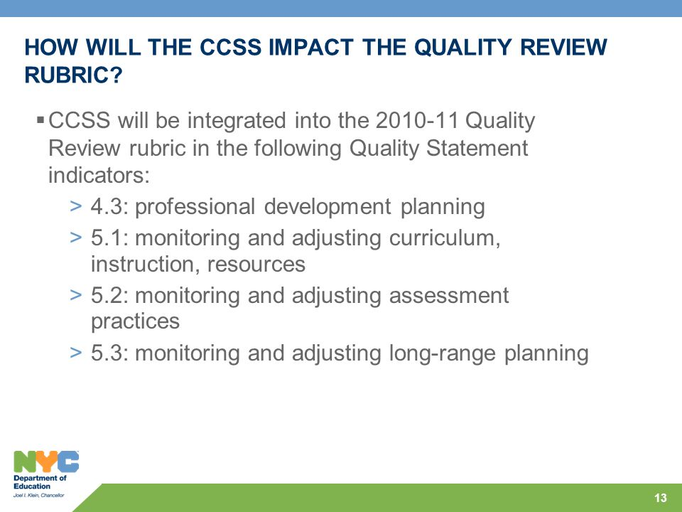 HOW WILL THE CCSS IMPACT THE QUALITY REVIEW RUBRIC.