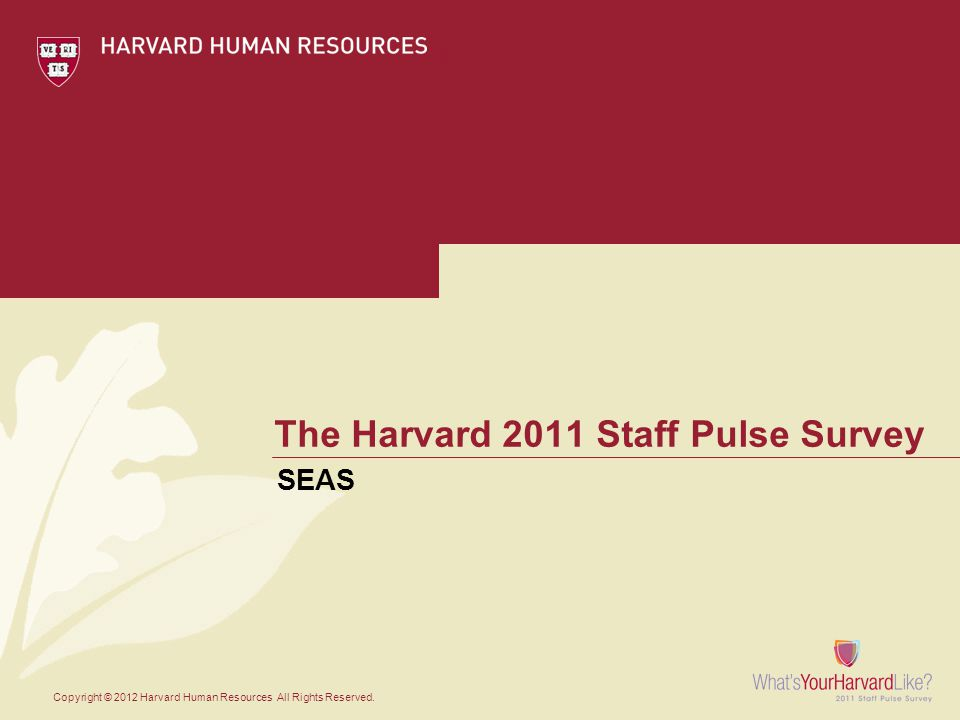 The Harvard 2011 Staff Pulse Survey SEAS