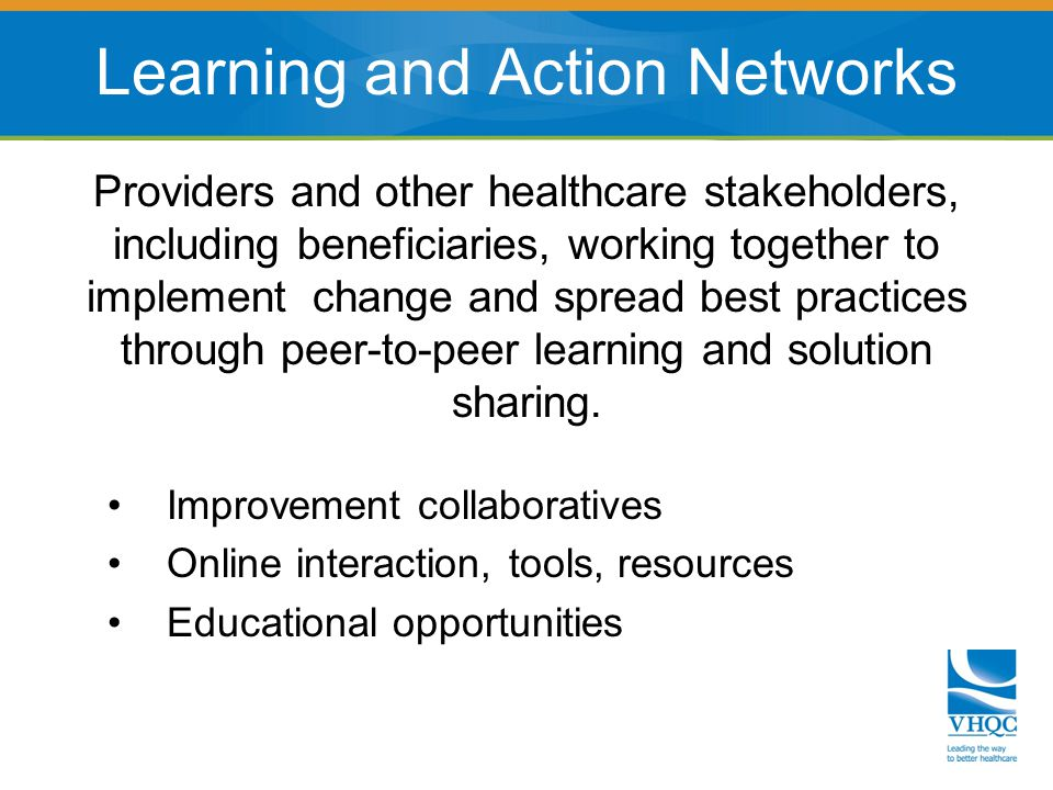 Providers and other healthcare stakeholders, including beneficiaries, working together to implement change and spread best practices through peer-to-peer learning and solution sharing.