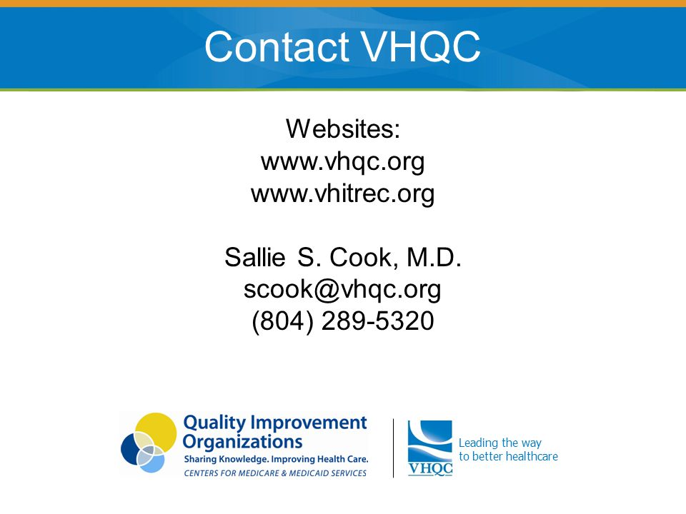 Leading the way to better healthcare Contact VHQC Websites:     Sallie S.