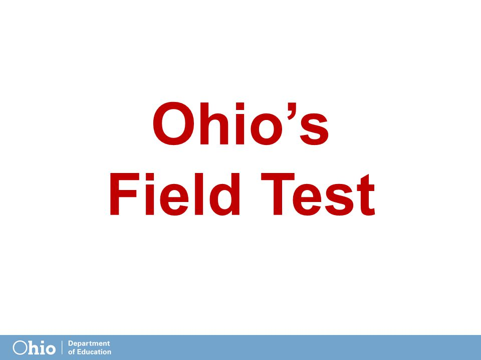 Ohio's Field Test