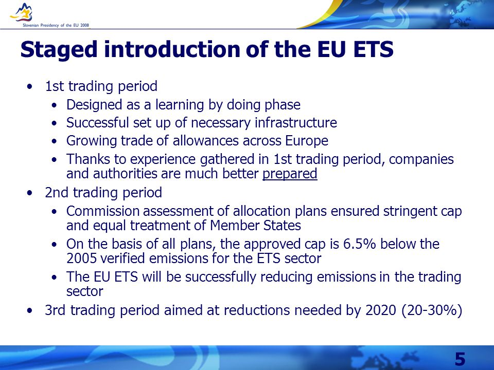 5 Staged introduction of the EU ETS 1st trading period Designed as a learning by doing phase Successful set up of necessary infrastructure Growing trade of allowances across Europe Thanks to experience gathered in 1st trading period, companies and authorities are much better prepared 2nd trading period Commission assessment of allocation plans ensured stringent cap and equal treatment of Member States On the basis of all plans, the approved cap is 6.5% below the 2005 verified emissions for the ETS sector The EU ETS will be successfully reducing emissions in the trading sector 3rd trading period aimed at reductions needed by 2020 (20-30%)