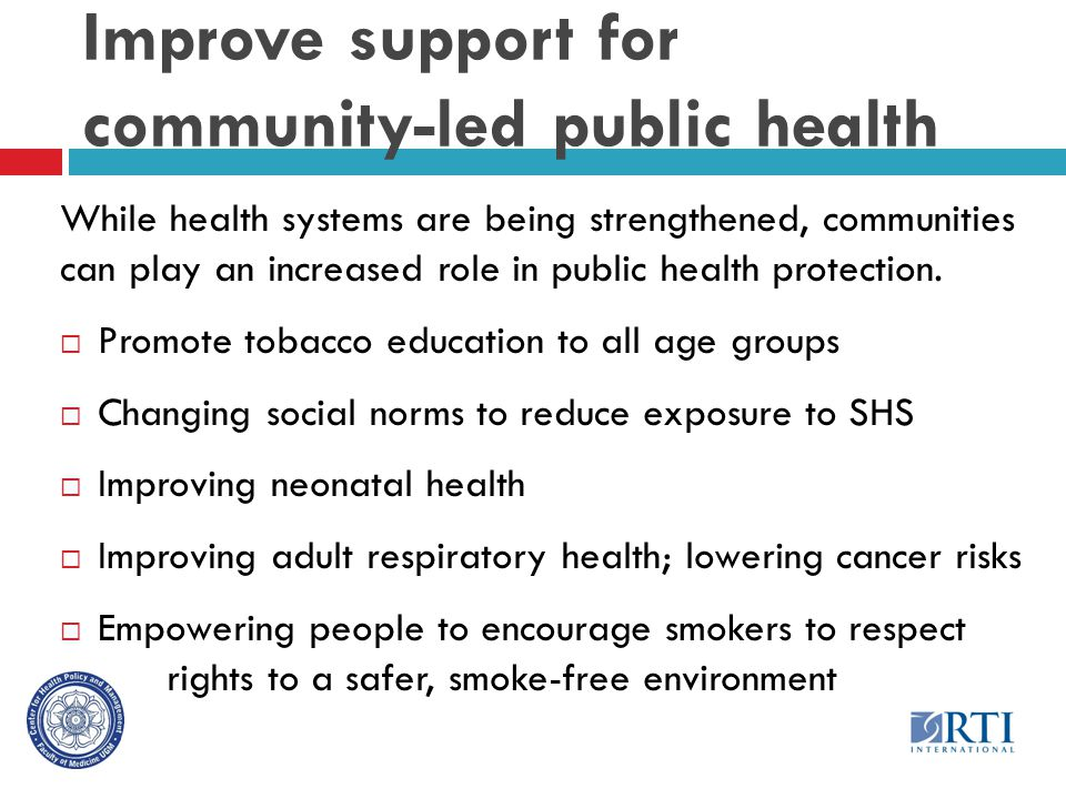 Improve support for community-led public health While health systems are being strengthened, communities can play an increased role in public health protection.